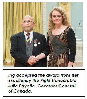 Ing accepted the award from Her Excellency the Right Honourable Julie Payette, Governor General of Canada